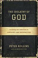 The Idolatry of God