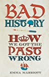 Bad History: How We Got the Past Wrong