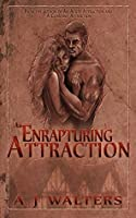 An Enrapturing Attraction (The Attraction Series, #3)