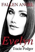 Evelyn: To accompany the Fallen Angel series (Fallen Angel #2.5)