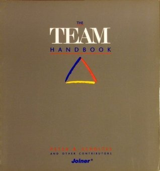 The Team Handbook: How to Use Teams to Imporve Quality