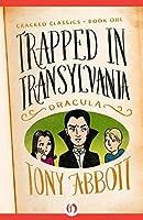 Trapped in Transylvania: (Dracula) (Cracked Classics Book 1)