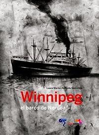 Winnipeg, el barco de Neruda