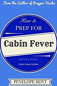 How to Prep for Cabin Fever Before it Starts (Cabin Fever Guides)