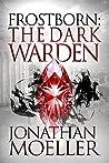 The Dark Warden (Frostborn, #6)