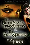 The Bloodshade Encounters & The Songspinner (Shadeborn, #2)
