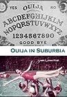 Ouija in Suburbia