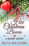 Her Christmas Bonus by Rain Danvers