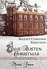A Jane Austen Christmas: Regency Christmas Traditions (Jane Austen Regency Life #1)
