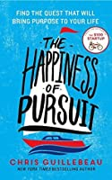 The Happiness of Pursuit: Find the Quest that will Bring Purpose to Your Life