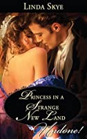 Princess in a Strange New Land (Mills & Boon Historical Undone)