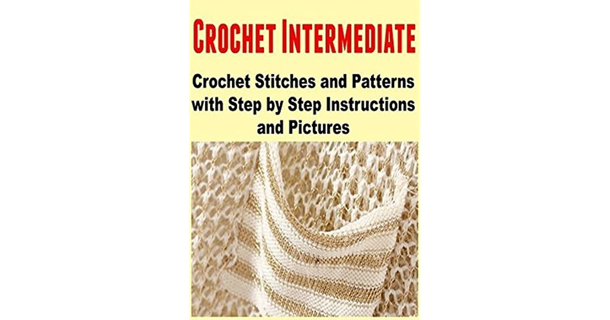 Crochet Intermediate Crochet Stitches And Patterns With Step By