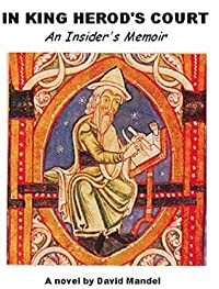 IN KING HEROD'S COURT: An Insider's Memoir