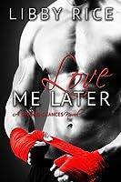 Love Me Later (Second Chances, #1)