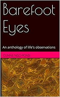 Barefoot Eyes: An anthology of life's observations