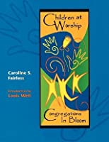 Children at Worship: Congregations in Bloom