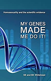 My Genes Made Me Do It!: Homosexuality and the Scientific Evidence