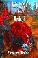 Life After the Undead (Life After the Undead #1)