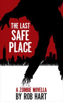 The Last Safe Place: A Zombie Novella