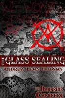 The Glass Sealing (The Darkside Codex Book 3)