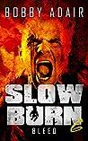 Bleed (Slow Burn #6)