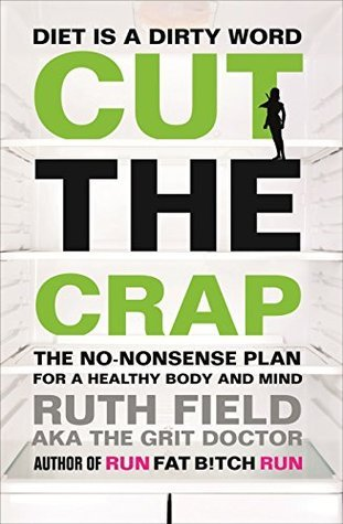 Cut the Crap   Healthy Body and Mind by Ruth Field