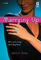 Marrying Up (Red Dress Ink Novels)
