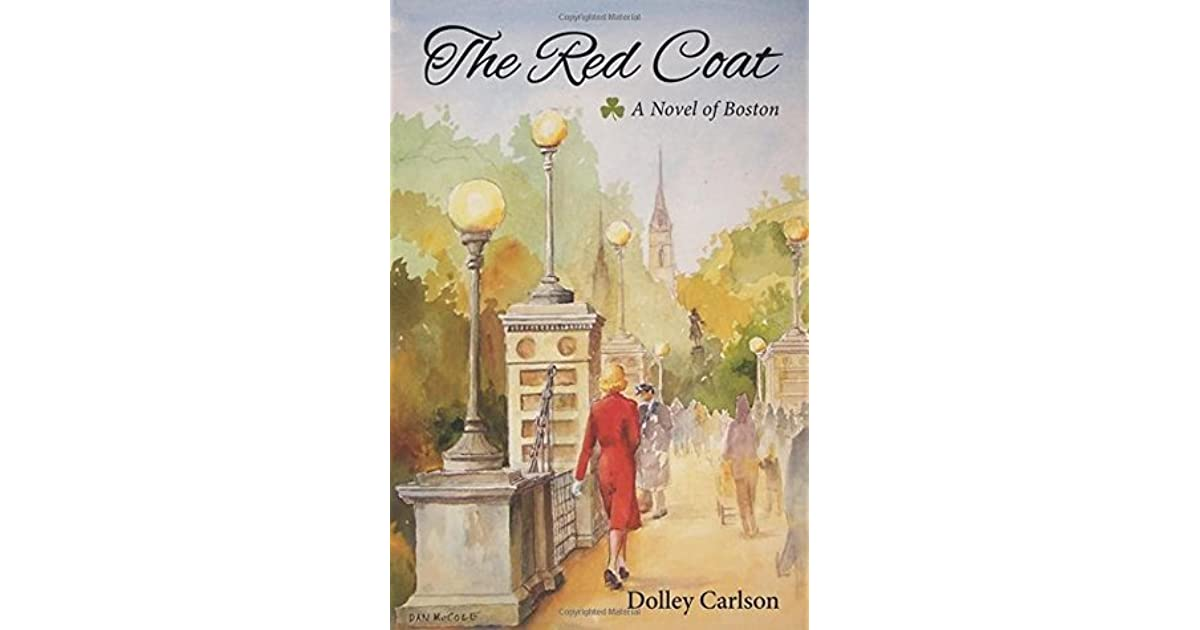 The Red Coat - A Novel of Boston by Dolley Carlson