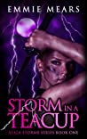 Storm in a Teacup (Ayala Storme #1)