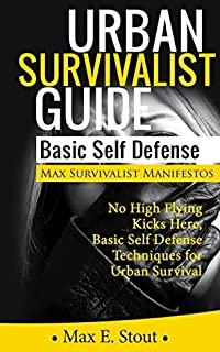 A Beginner's Urban Survival Prepping Guide: Basic Urban Self Defense Guide And Survival Tips in the Prepping Urban Environment(The Prepper's Urban survival ... A Beginner's Urban Survival Prepping