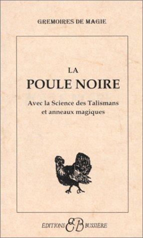 La poule noire, avec la science des talismans et anneaux magiques