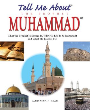 Tell Me About The Prophet Muhammad: Islamic Children's Books on the Quran, the Hadith and the Prophet Muhammad