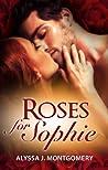 Roses For Sophie