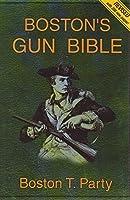 Boston's Gun Bible (Series 1: Chapters 1-15 of 46)