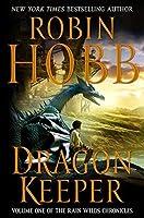Dragon Keeper (Rain Wilds Chronicles, #1)