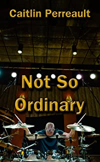 Not So Ordinary (A Tale of Two Brothers: Marcus)