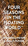 Four Seasons in The Floating World (Jurassic Gold Medal)
