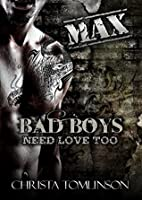 Bad Boys Need Love Too: Max