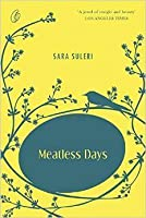 meatless days sara suleri essay This is a study of sara suleri's meatless days (1987) and boys will be boys: a daughter's elegy (2003) using principally suleri  defined in her essay.