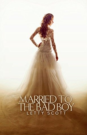 Married to the Bad Boy by Letty Scott