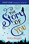 The Story of You: Part One, Chapters 1-8 of 34