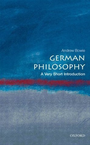 German Philosophy - A Very Short Introduction