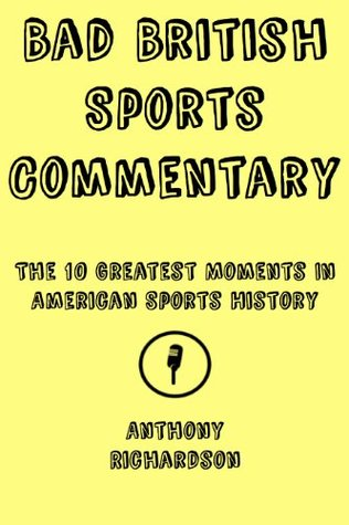 Bad British Sports Commentary: The 10 Greatest Moments In American Sports History