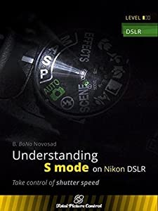 Understanding S mode on Nikon DSLR: Take control of shutter speed
