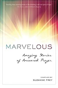 Marvelous: Amazing Stories of Answered Prayer