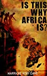 IS THIS WHY AFRIC...