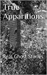 True Apparitions: Real Ghost Stories