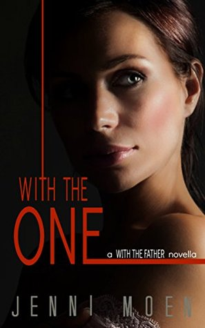 With the One (With the Father, #1.5)