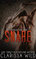 Snare (Delirious, #1)