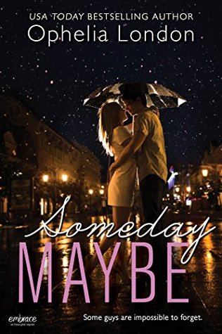 Someday Maybe by Ophelia London
